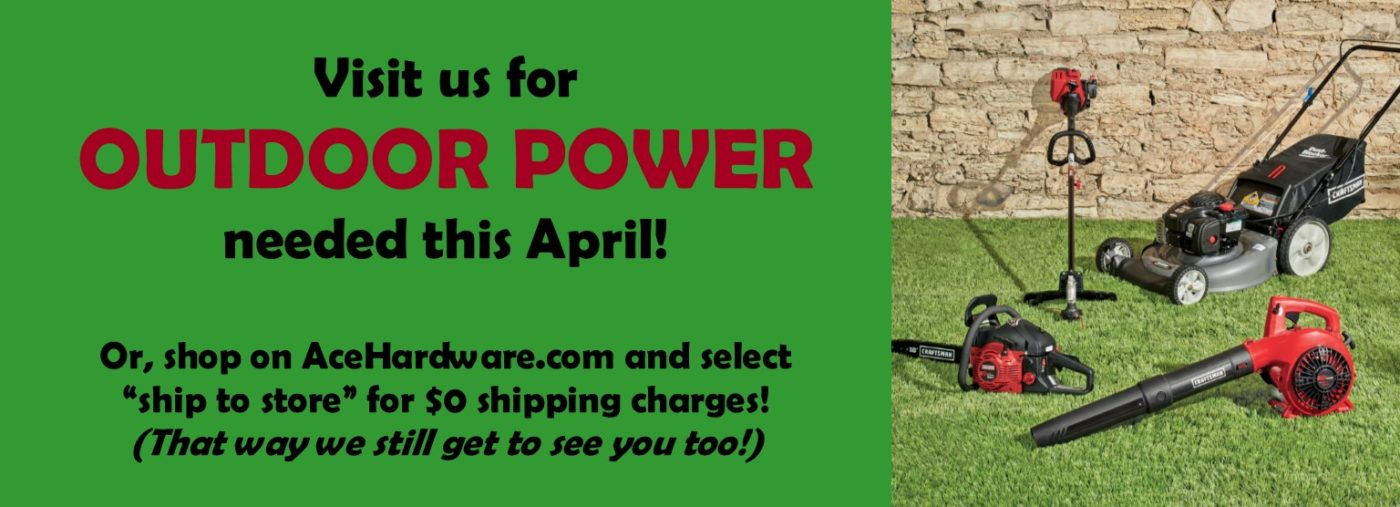 April is about Outdoor Power at the 5&10
